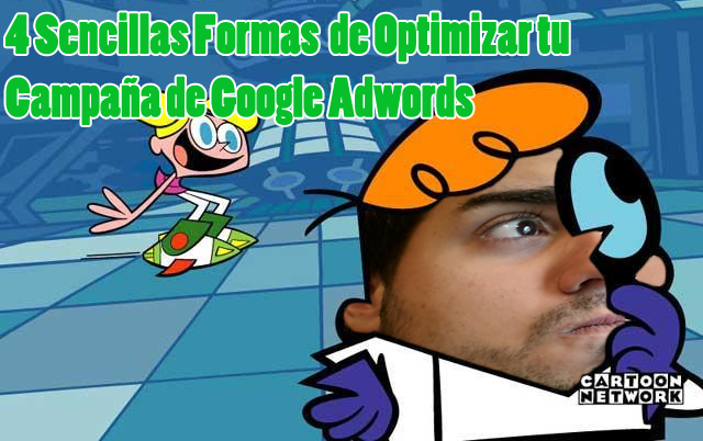 4 formas de optimizar Campañas Google Adwords