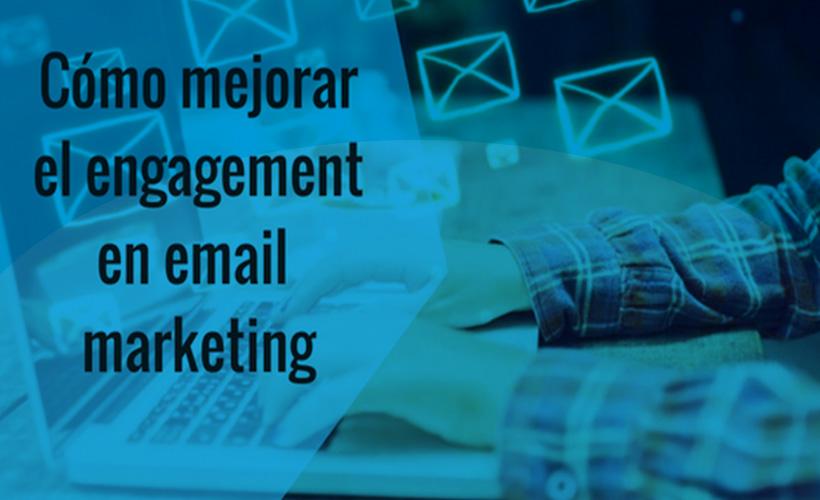como mejorar el engagement en email marketing