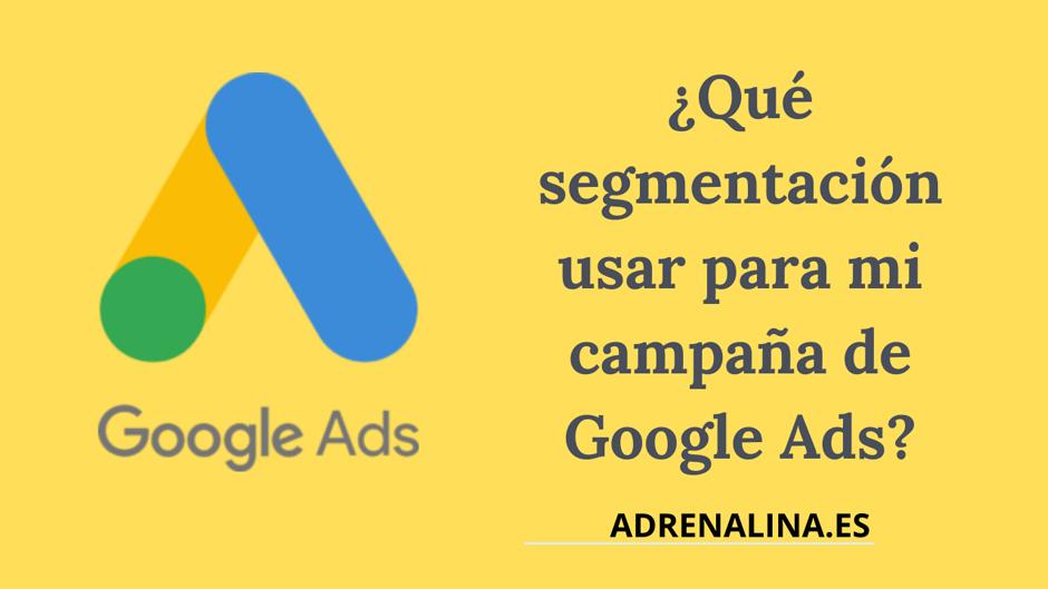 segmentacion google ads