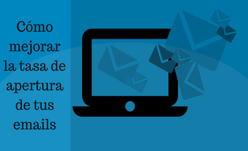 como mejorar la tasa de apertura de email marketing