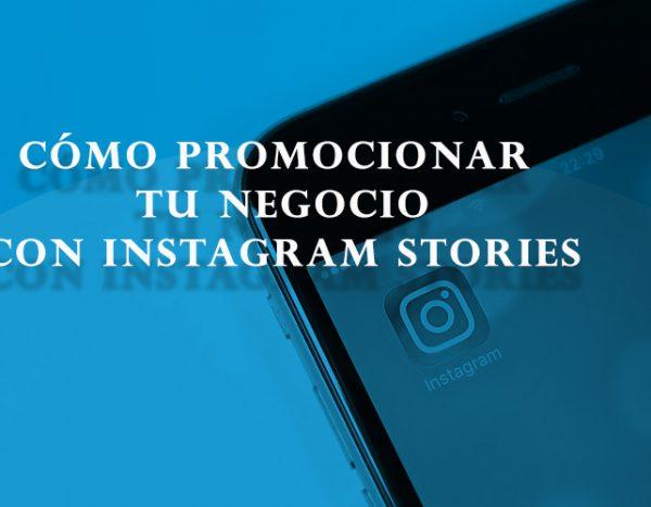 Cómo promocionar tu negocio con Instagram Stories