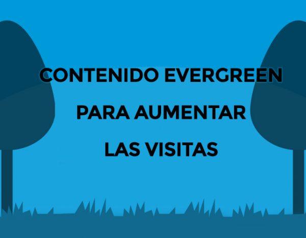 Contenido Evergreen: Cómo actualizar un post antiguo y aumentar las visitas