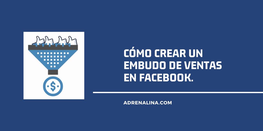 como crear un embudo de ventas en facebook