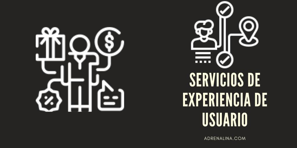 Servicios de Experiencia de Usuario