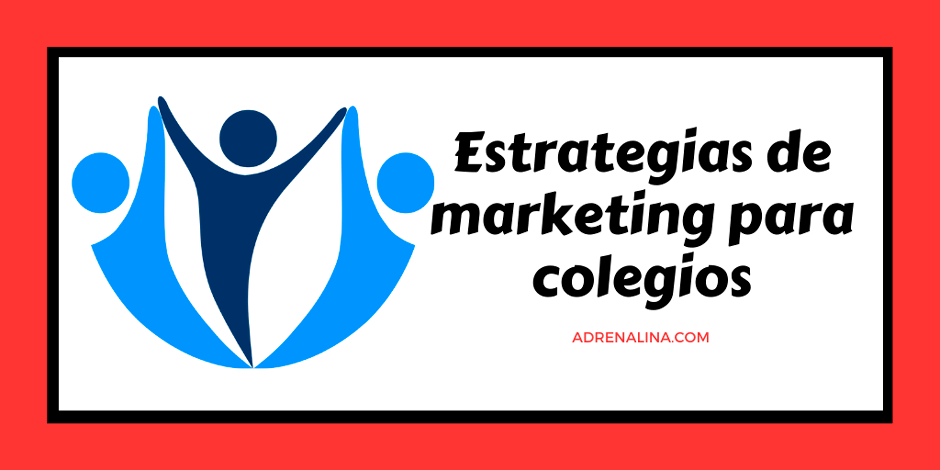 estrategias de marketing colegios