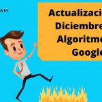 ACTUALIZACION ALGORITMO DE GOOGLE DICIEMBRE 2020