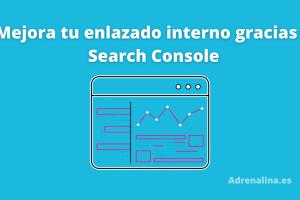 enlazado interno search console