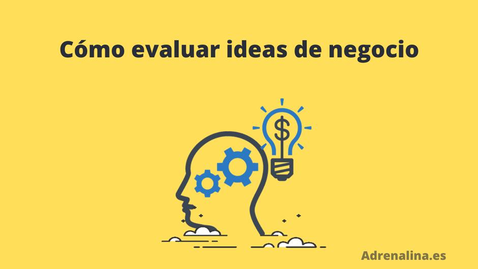 evaluar ideas negocio